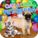 Cat & Dog Pet Opera